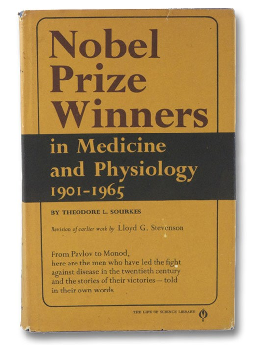 Nobel Prize Winners in Medicine and Physiology, 1901-1965 (The Life of Science Library), Sourkes, Theodore L.; Stevenson, Lloyd G.