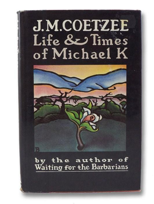 Life & Times of Michael K, Coetzee, J.M.