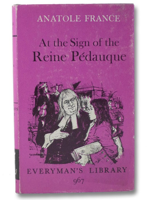 At the Sign of the Reine Pedauque, France, Anatole; Jackson, Wilfrid (Translator); Hoppe, A.J. (Introduction)