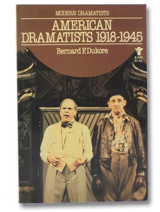 American Dramatists, 1918-1945, Dukore, Bernard F.