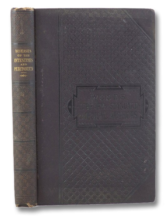 Diseases of the Intestines and Peritoneum. (Wood's Library of Standard Medical Authors), Bristowe, John Syer; Wardell, J.R.; Begbie, J.W.; Habershon, S.O.; Curling, T.B.; Ransom, W.H.