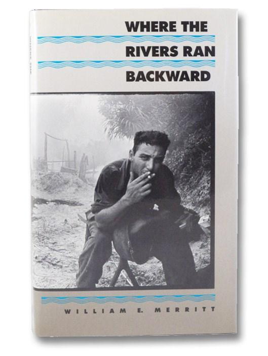 Where the Rivers Ran Backward, Merritt, William E.
