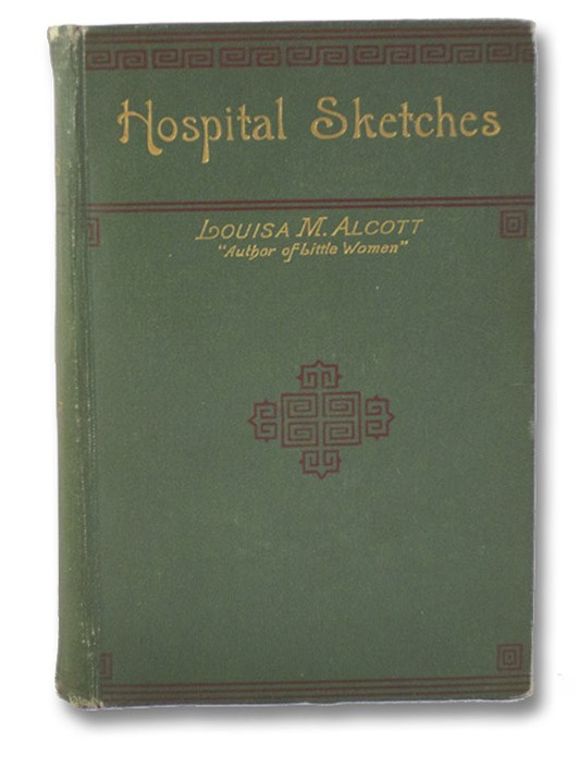 Hospital Sketches and Camp and Fireside Stories., Alcott, Louisa M. [May]