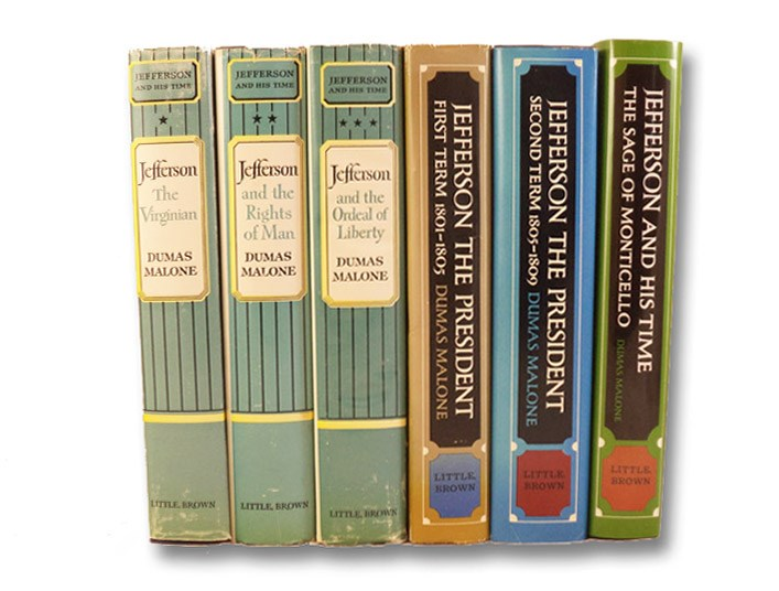 Thomas Jefferson 6 Volume Hardcover Set: Jefferson the Virginian; Jefferson and the Rights of Man; Jefferson and the Ordeal of Liberty; Jefferson the President: First Term, 1801-1805 & Second Term, 1805-1809; Jefferson and His Time: The Sage of Monticello, Malone, Dumas