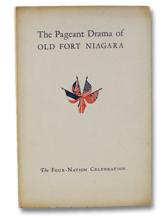 The Pageant Drama of Old Fort Niagara, Stevens, Thomas Wood