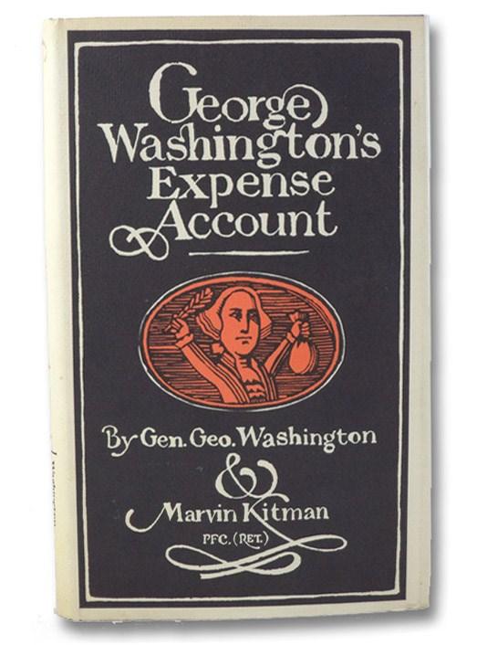 George Washington's Expense Account, Washington, George; Kitman, Marvin
