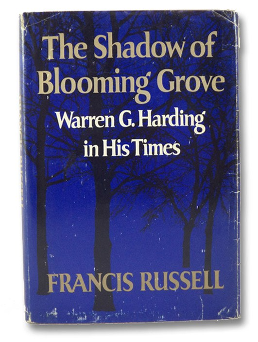 The Shadow of Blooming Grove: Warren G. Harding in His Times, Russell, Francis