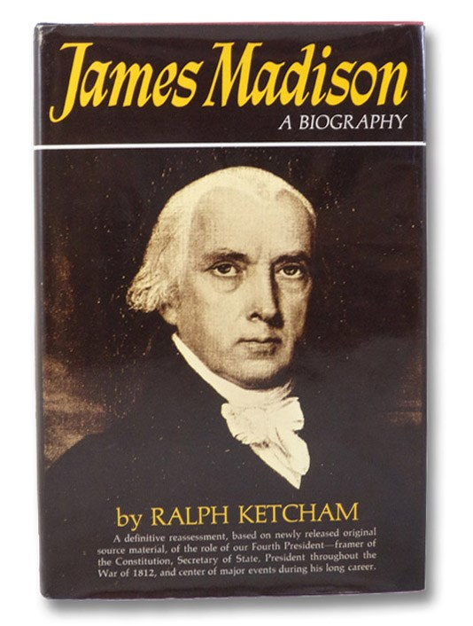 James Madison: A Biography, Ketcham, Ralph