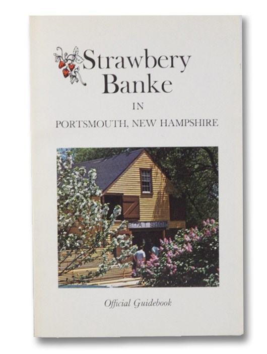 Strawbery Banke in Portsmouth, New Hampshire: Official Guidebook [Strawberry Bank]