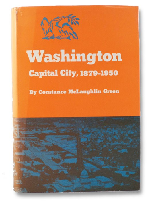 Washington: Capital City, 1879-1950, Green, Constance McLaughlin
