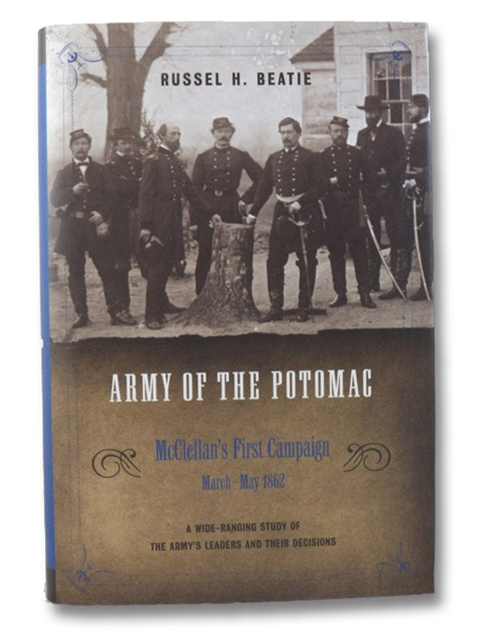 The Army of the Potomac Volume III: McClellan's First Campaign, March - May 1862, Beatie, Russel H.