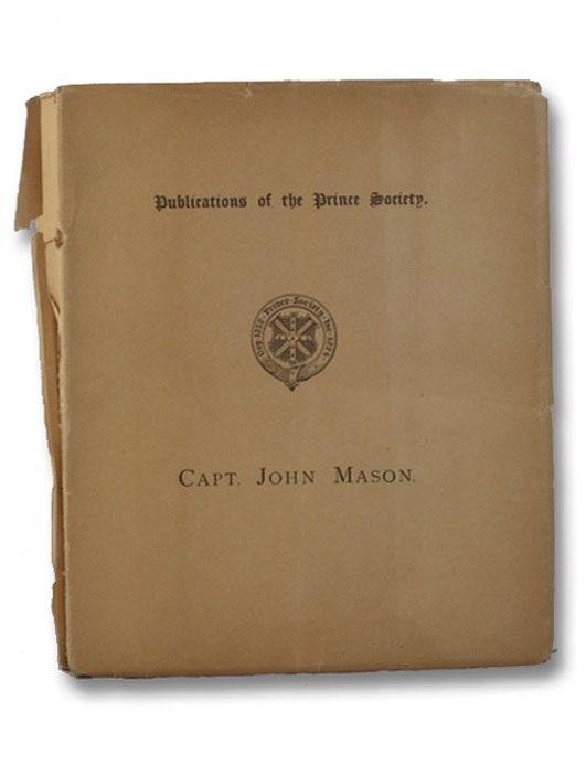 Capt. John Mason, the Founder of New Hampshire. Including His Tract on Newfoundland, 1620; the American Charters in which he was a Grantee; with Letters and Other Historical Documents. Together with a Memoir, Mason, John; Tuttle, Charles Wesley; Dean, John Ward