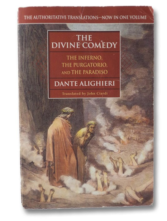 The Divine Comedy: The Inferno; The Purgatorio; The Paradiso, Alighieri, Dante; Ciardi, John