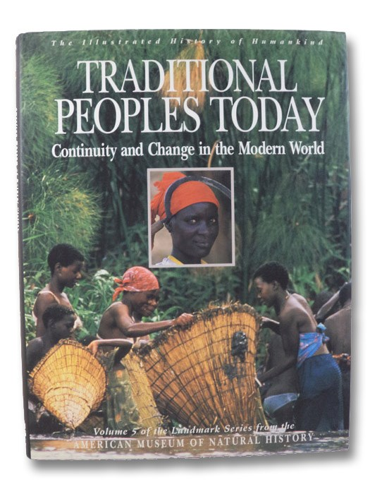 Traditional Peoples Today: Continuity and Change in the Modern World (American Museum of Natural History: The Illustrated History of Humankind), Burenhult, Goran; Harris, Marvin