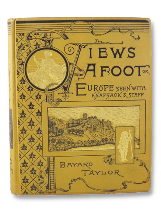 Views A-Foot; or, Europe Seen with Knapsack and Staff, Taylor, Bayard