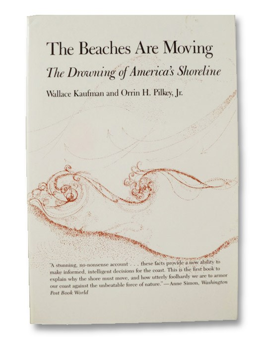 The Beaches Are Moving: The Drowning of America's Shoreline, Kaufman, Wallace