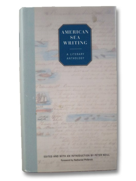 American Sea Writing, Neill, Peter (Editor); Philbrick, Nathaniel (Foreword)
