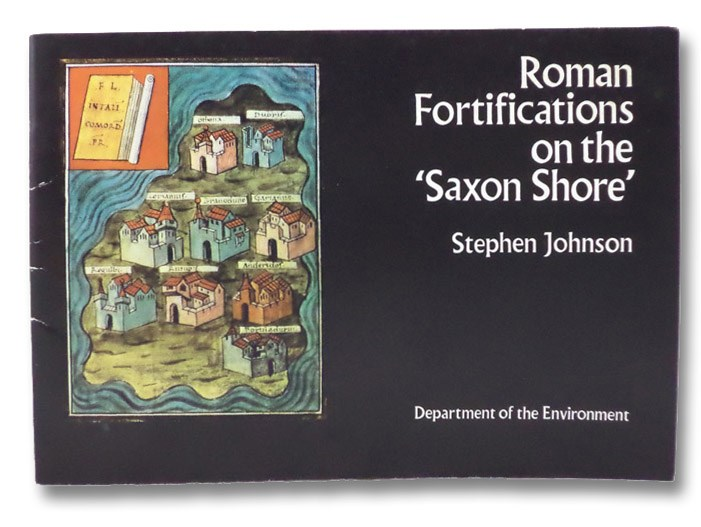 Roman Fortifications on the 'Saxon Shore', Johnson, Stephen