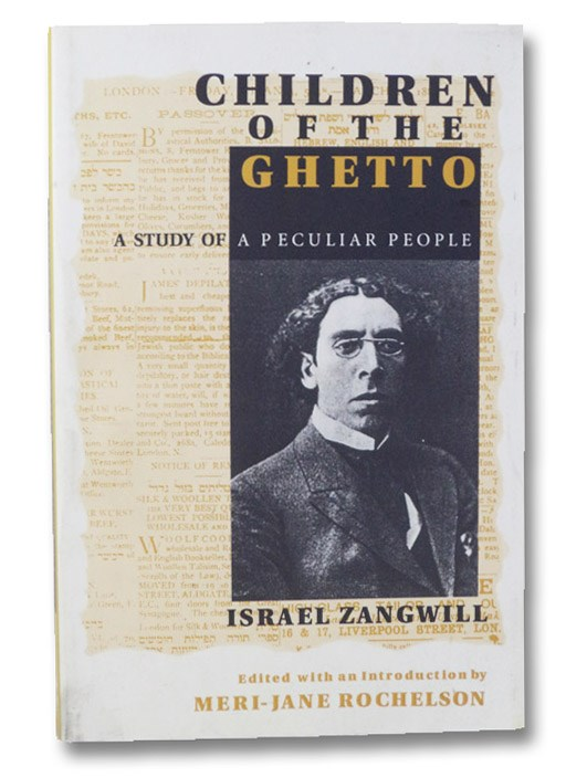 Children of the Ghetto: A Study of a Peculiar People, Zangwill, Israel