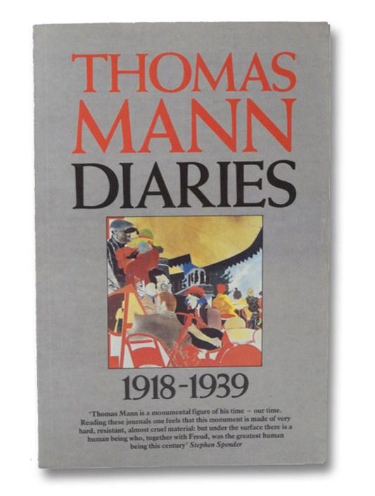 Thomas Mann Diaries 1918-1939, Mann, Thomas