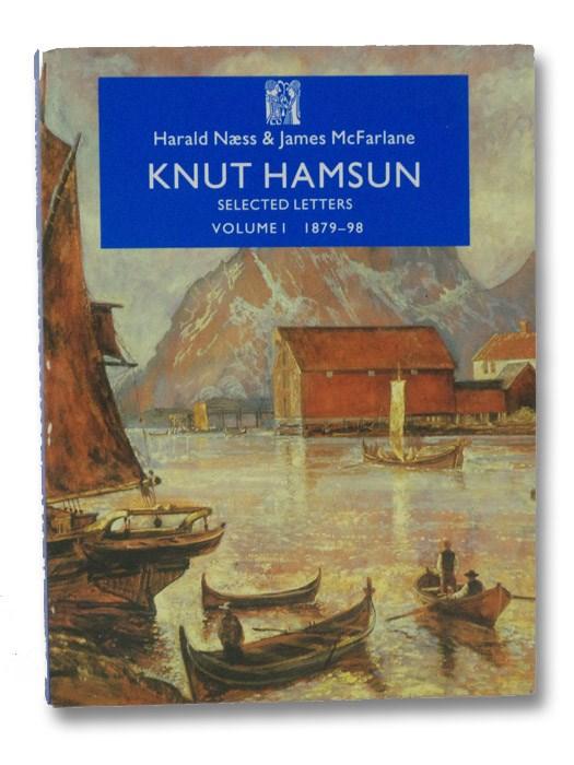 Knut Hamsun: Selected Letters, Vol. I: 1879-1898, Hamsun, Knut