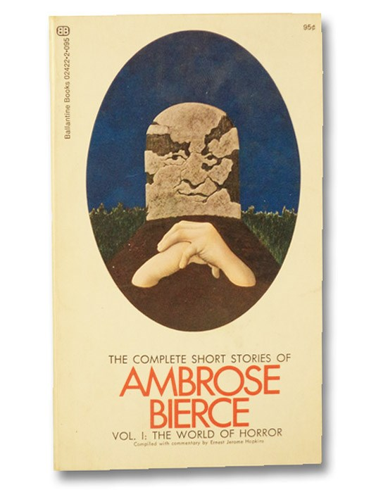 The Complete Short Stories of Ambrose Bierce: Vol. 1 The World of Horror, Bierce, Ambrose