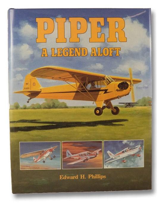 Piper: A Legend Aloft, Phillips, Edward H.