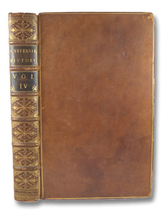 An Universal History, from the Earliest Account of Time to the Present: Compiled from Original Authors; and Illustrated with Maps, Cuts, Notes, Chronological and Other Tables. Vol. IV. [Volume 4], Various Authors