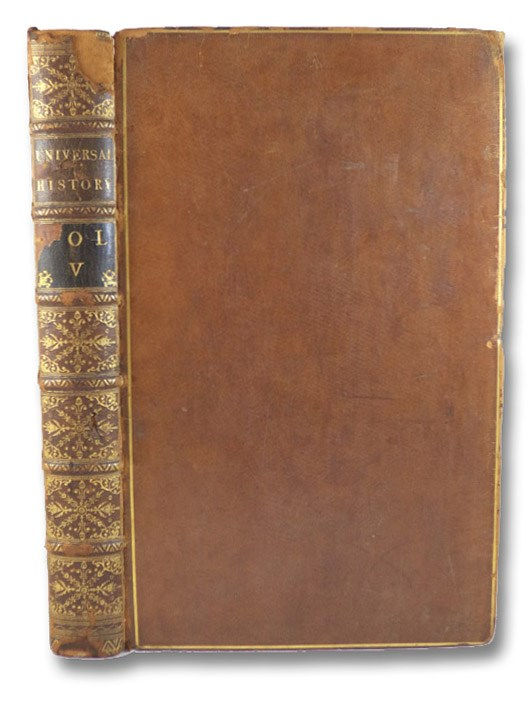 An Universal History, from the Earliest Account of Time to the Present: Compiled from Original Authors; and Illustrated with Maps, Cuts, Notes, Chronological and Other Tables. Vol. V. [Volume 5], Various Authors