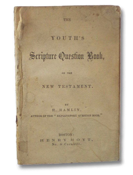 The Youth's Scripture Question Book, on the New Testament., Hamlin, H.