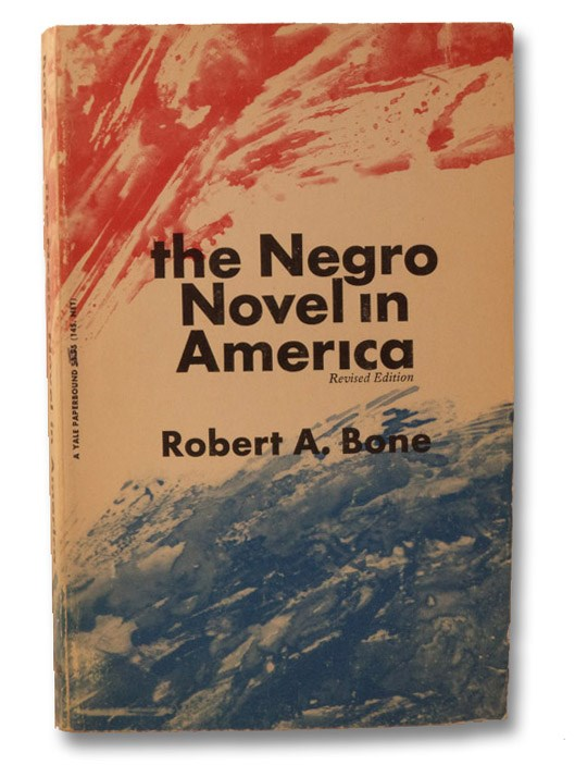 The Negro Novel in America, Bone, Robert A.