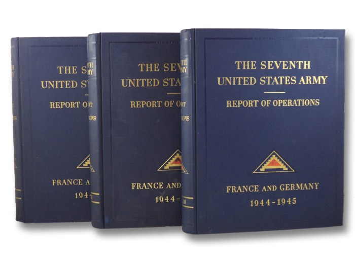 The Seventh United States Army in France and Germany, 1944-1945, in Three Volumes (Restricted Report of Operations), The Seventh United States Army; White, Arthur (Foreword); Goddard, W.B. (Preface)