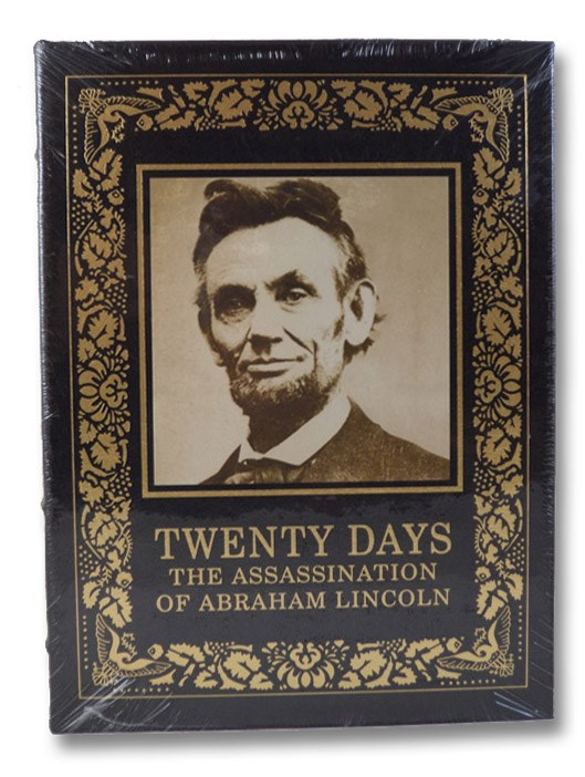 Twenty Days: A Narrative in Text and Pictures of the Assassination of Abraham Lincoln, Kunhardt, Dorothy Meserve & Philip B.