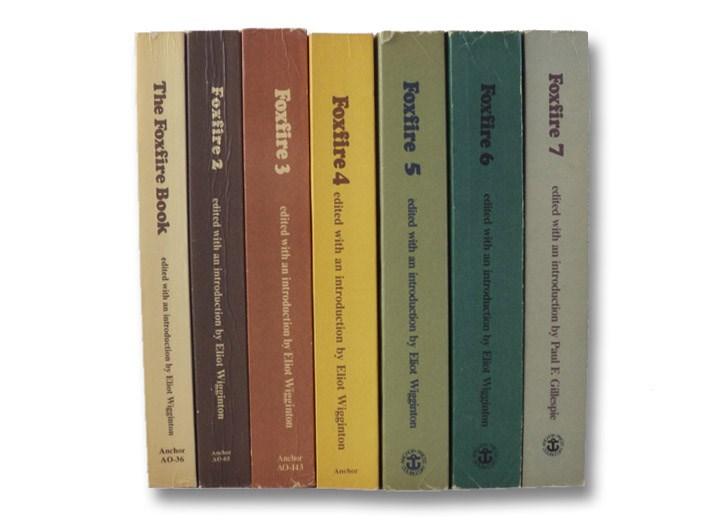 The Foxfire Book 7 Volume Set: The Foxfire Book; Foxfire 2; Foxfire 3; Foxfire 4; Foxfire 5; Foxfire 6; Foxfire 7, Wigginton, Eliot; Gillespie, Paul F.
