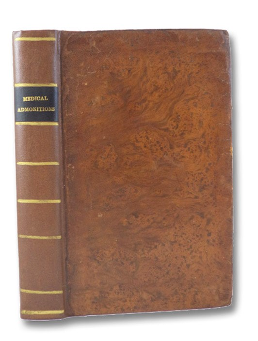 Medical Admonitions to Families, Respecting the Preservation of Health, and the Treatment of the Sick. Also, a Table of Symptoms, Serving to Point Out the Degree of Danger, and, to Distinguish One Disease from Another: with Observations on the Improper Indulgence of Children, &c., Parkinson, James