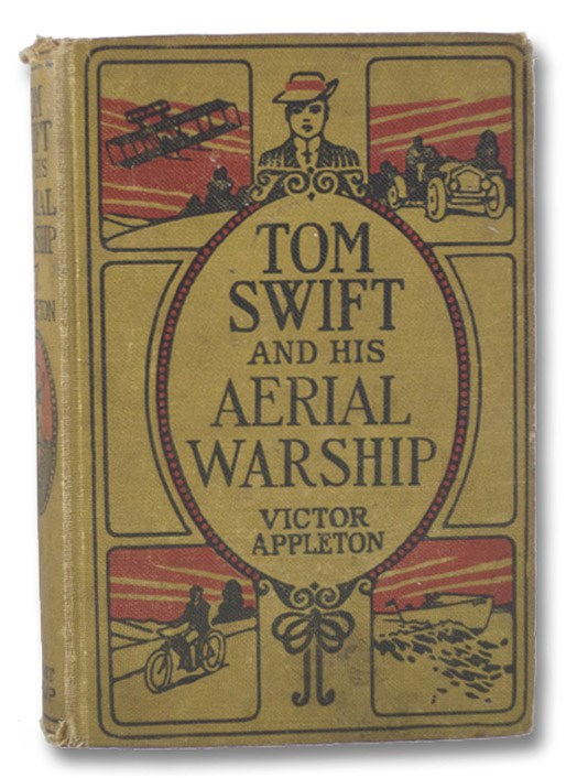 Tom Swift and His Aerial Warship, or The Naval Terror of the Seas (The Tom Swift Series Book 18), Appleton, Victor