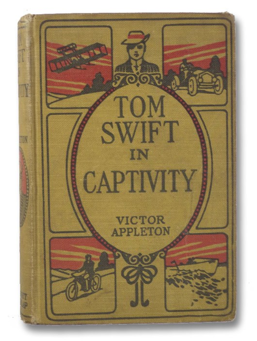 Tom Swift in Captivity (The Tom Swift Series Book 13), Appleton, Victor