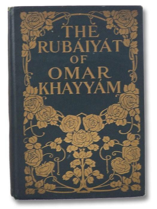 The Rubaiyat of Omar Khayyam [of Naishapur], Khayyam, Omar