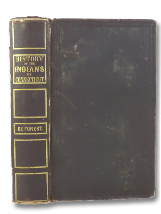 History of the Indians of Connecticut from the Earliest Known Period to 1850., De Forest, John W.