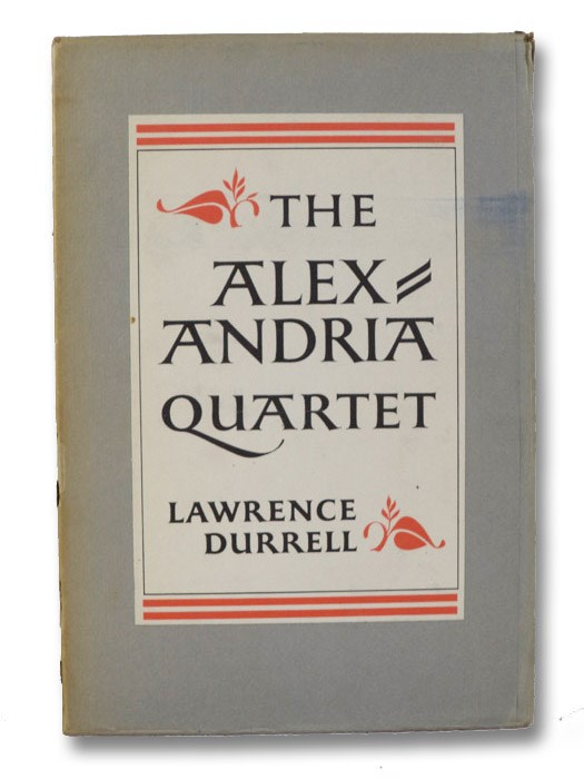 The Alexandria Quartet Complete in Four Volumes: Justine; Balthazar; Mountolive; Clea, Durrell, Lawrence