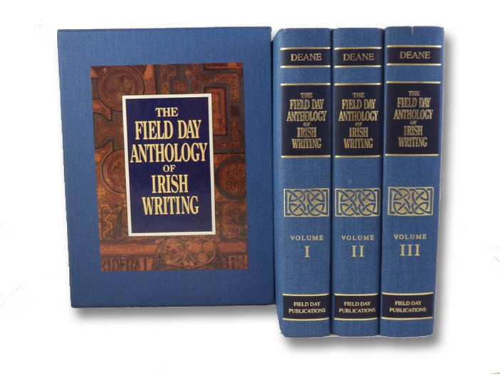 The Field Day Anthology of Irish Writing, in Three Volumes: Early and Middle Irish Literature (ca. 550 - 1600) through the Intellectual Revival (1830-50); Poetry and Song (1800-90) through Prose Fiction (1880-1945); James Joyce (1882-1941) through Contemporary Irish Poetry (-1990), Deane, Seamus; et al