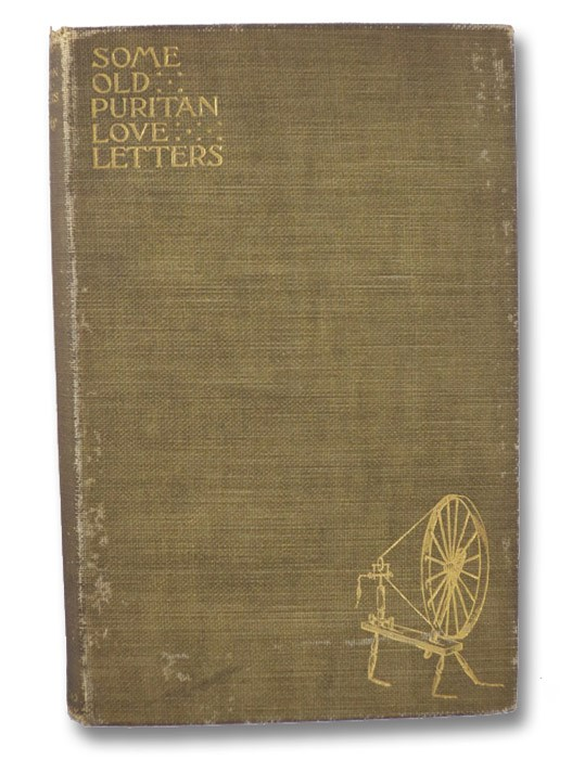 Some Old Puritan Love Letters: John and Margaret Winthrop, 1618-1638, Twichell, Joseph Hopkins; Winthrop, John & Margaret