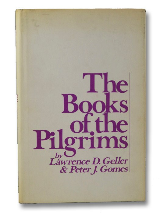 The Books of the Pilgrims (Garland Reference Library of the Humanities Vol. 13), Geller, Lawrence D.; Gomes, Peter J.