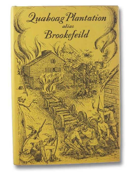 Quaboag Plantation alias Brookefield: A Seventeenth Century Massachusetts Town, Roy, Louis E.