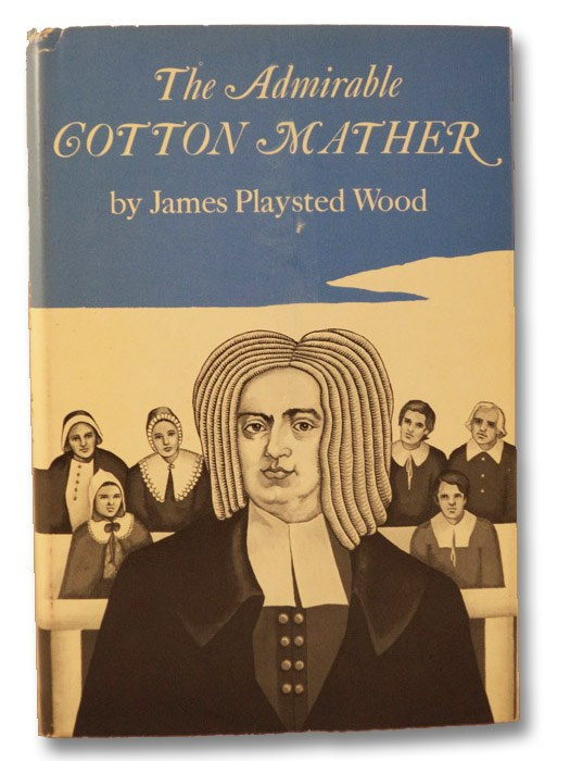 The Admirable Cotton Mather, Wood, James Playsted