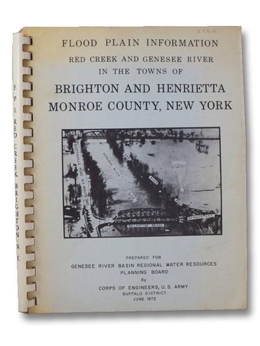 Flood Plain Information, Red Creek and Genesee River in the Towns of Brighton and Henrietta, Monroe County, New York, Corps of Engineers, U.S. Army