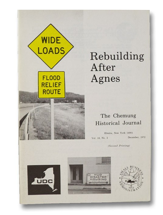Rebuilding After Agnes (The Chemung Historical Journal Vol. 18, No. 2, December, 1972), The Chemung Historical Journal