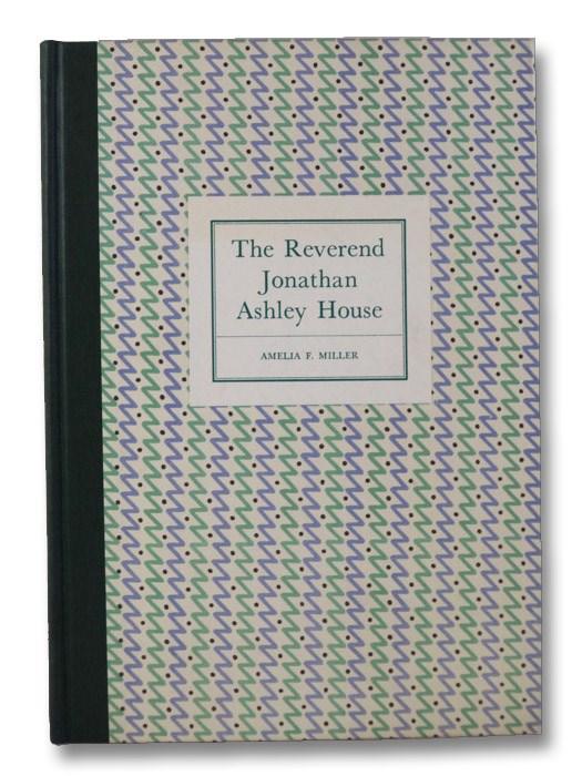 The Reverend Jonathan Ashley House, Deerfield, Massachusetts, Miller, Amelia F.