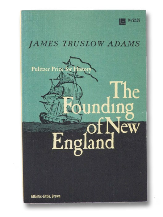 The Founding of New England, Adams, James Truslow