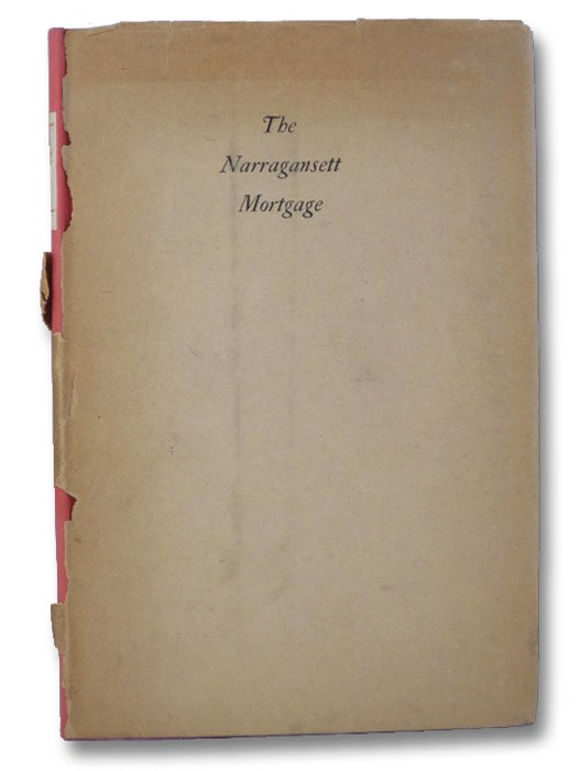 The Narragansett Mortgage: The Documents Concerning the Alien Purchases in Southern Rhode Island, Issued at the General Court of the Society of Colonial Wars in the State of Rhode Island and Providence Plantations, December 30, 1925, Burlingame, Edwin Aylsworth; Council of the Society